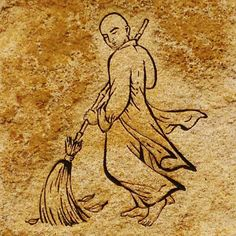 """Zen saying: """"When you sweep the garden, you are sweeping your mind."""""""