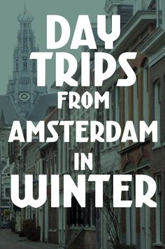 Are you looking for places to visit in the Netherlands in December, January and February? Or would you like to take a day trip from Amsterdam this winter? Here are 10 of my favorites for winter day trips from Amsterdam.