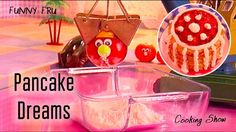 Pancake Dreams 🍅 Animated Cooking 🍳 Channel🍆 Easy Recipes 🍏 Let's cook w...