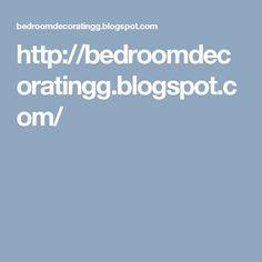 http://bedroomdecoratingg.blogspot.com/