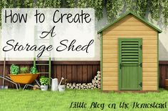 How to Create a Storage Shed - http://www.littleblogonthehomestead.com/create-storage-shed/