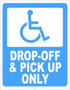 Post to make sure that vehicles do not park in the handicap drop of and pick up zone. Drop Off, Storefront Signs, Sign Display, Store Signs, New Sign, Pick Up, Signage, Drill, Humor