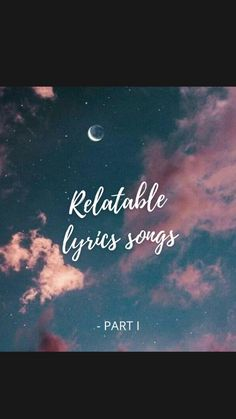 Relatable Lyrics Song Pt.I