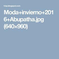 Moda+invierno+2016+Abupatha.jpg (640×960)