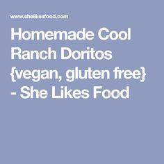 Homemade Cool Ranch Doritos {vegan, gluten free} - She Likes Food
