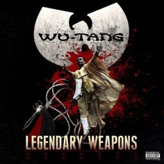 """Wu-Tang Clan """"Legendary Weapons"""" Preview – Audio"""