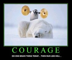 ~ Courage ~ Quotes ~ Life ~ Self