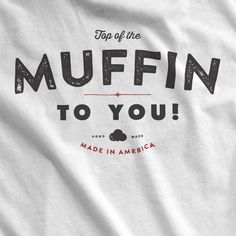 Top+of+the+Muffin+to+You+TShirt++Vintage+Style+Logo+by+Signfeld,+$20.00