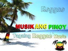 Musikang Pinoy – [Relaxing Nonstop Reggae Musik] Part 1