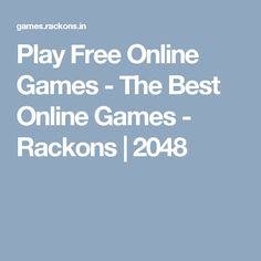 Play Free Online Games - The Best Online Games - Rackons | 2048