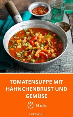 Tomatensuppe mit Hähnchenbrust und Gemüse – die gibts richtig oft bei uns!
