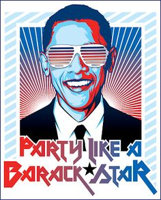 party like a #barack star.     don't mean anything political about this, but i sure do admire cleverness! :) hahaha