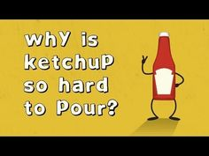 What's The Secret To Pouring Ketchup? Know Your Physics