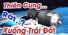 Trạm không gian Thiên Cung 1 có thể rơi xuống trái đất bất cứ lúc nào