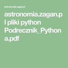 astronomia.zagan.pl pliki python Podrecznik_Pythona.pdf