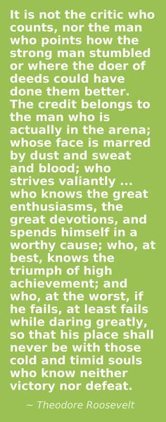 I refuse to be a timid soul ...Theodore Roosevelt quote