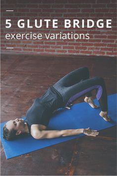 How to Perform 5 Variations of the Glute Bridge Exercise