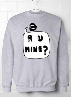 R U Mine Sweatshirt, Arctic Monkeys Sweatshirt, Lyrics Sweatshirt, Arctic Monkeys, Song Swetashirt, Grunge, Rock, Punk Sweatshirt's by 13SameOnly on Etsy