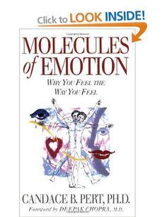 Pivotal Molecules of Emotion: Why You Feel the Way You Feel: Amazon.co.uk: Deepak Chopra, Candace Pert: Books