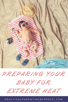 Preparing your baby for extreme heat. 10 tips to beat the heat from a Florida Mom.