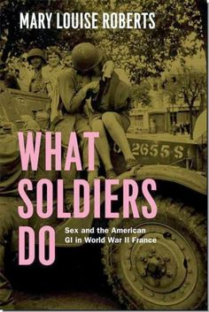 what soldiers do mary louise roberts pdf