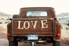 wedding get-a-way truck!  from country-life.tumblr.com
