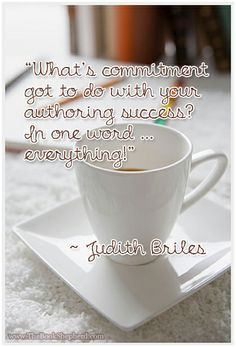 """""""What's commitment got to do with your authoring success? In one word... everything!"""""""