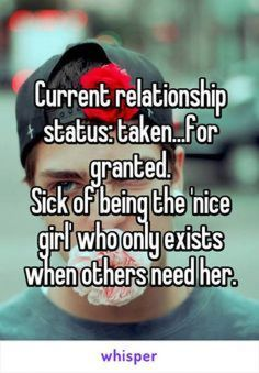 Current relationship status: taken. Sick of being the 'nice gi. Current relationship status: taken. Sick of being the 'nice girl' who only exists when others need her. Crush Quotes, Mood Quotes, Life Quotes, The Words, Hurt Quotes, Funny Quotes, Beau Message, Whisper Quotes, Heartbroken Quotes