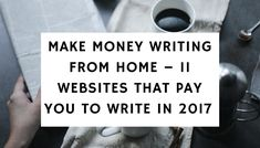 One of the best ways to earn online is to make money writing. If you're a freelance writer, you would know what sites pay well for articles. Hopefully this article on how to make money writing in 2018 helps you.