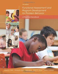 Functional Assessment and Program Development for Problem Behavior: A Practical Handbook by Robert E. O'Neill http://www.amazon.com/dp/1285734823/ref=cm_sw_r_pi_dp_Jqilub0TG459F