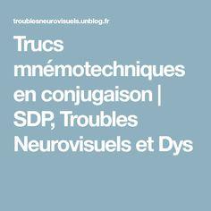 Trucs mnémotechniques en conjugaison | SDP, Troubles Neurovisuels et Dys