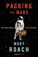 Packing for Mars by Mary Roach (double click the image to request this title)