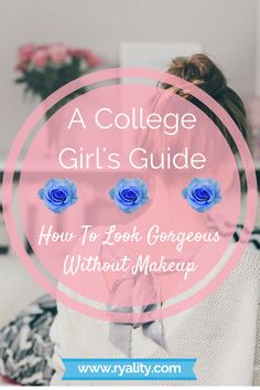Makeup is such a big part of our society, and although it can be nice to wear at times, it is mostly a hassle in college.