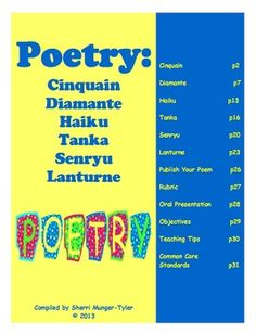 An engaging unit on short poems: Cinquain, Diamante, Haiku, Tanka, Senryu, and Lanturne. Includes 65 poems, a brief history of each poem, formatting, guided writing worksheets, and rubrics; 42 of these poems were written by my middle school students and are not available anywhere other than this unit. Also includes Learning Objectives, Teaching Tips, and Common Core State Standards. $9.60