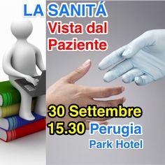 Sabato 30 Settembre, al Park Hotel a Perugia Ponte San Giovanni, ore 15.30, Incontro sul Nuovo Piano Sanitario Regionale Umbria.