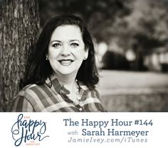 The Happy Hour #144 with Jamie Ivey & Sarah Harmeyer  Sarah and I met several years ago on a trip to Uganda. I love so many things about Sarah, but the thing that I love most about her is how comfortable and important she makes people feel. In every conversation I have had with her, she makes me feel like I am the only person in the world at that moment. In our conversation today, you'll see her giftings naturally flow right out of that quality. She has an amazing knack for making people…