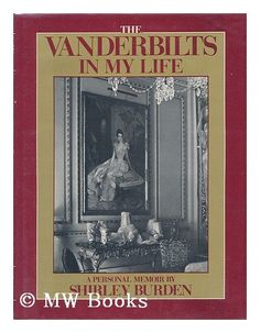The Vanderbilts in My Life A Personal Memoir, Shirley Burden. Reading Lists, Book Lists, Books To Read, My Books, Free Printable Bookmarks, Historical Fiction, Nonfiction Books, Great Books, Memoirs