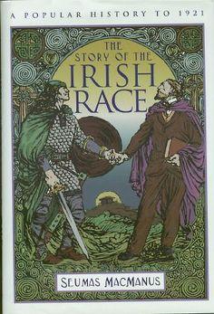 The Story of the Irish Race - MacManus
