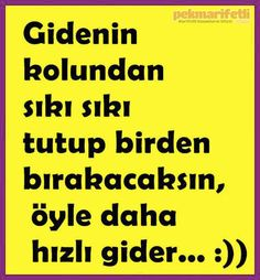 Gidenin arkasından üzülmeyin :).. Me Quotes, Funny Quotes, Weird Dreams, Just For Laughs, Cool Words, Vocabulary, Comedy, Funny Pictures, Saving Money