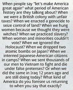 """Tell about when America was """"great"""", again."""