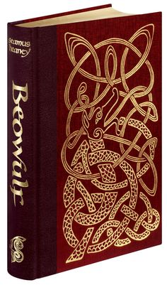 Beowulf - by Anonymous. Translated by Seamus Heaney.