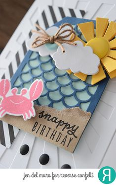 Card by Jen del Muro. Reverse Confetti stamp set: Seaside. Confetti Cuts: Sunburst Cover Panel, Scalloped Tag Layer, Topped Off Tag and Sun 'n Clouds. Birthday card.