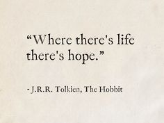 Hobbit Quotes, Tolkien Quotes, Jrr Tolkien, Literary Quotes, Hope Quotes, Sweet Quotes, Lotr Tattoo, Fantasy Quotes, Simple Quotes