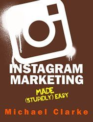 Instagram Marketing Made by Michael Clarke ebook deal