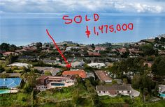 Just closed escrow on this Ocean View home in Rancho Palos Verdes.  http://www.homeispalosverdes.com/content/article.html/2778713/palos-verdes-ocean-view-homes-sold