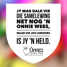 #Inspirasie vir #Onnies.  #afrikaans Afrikaans Quotes, Teacher Appreciation, Teacher Gifts, Hold On, Inspirational Quotes, Training, Gardening, Cookies, Christmas