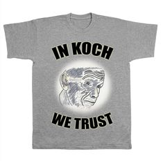 "Herren T-Shirt ""IN KOCH WE TRUST"" Herren T Shirt, Trust, Passion, Mens Tops, Stuff To Buy, Puns"
