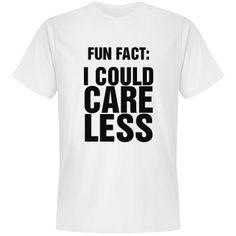 Care less | Funny shirt!