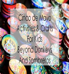 Cinco de Mayo Activities & Crafts: Easy and fun ideas for kids beyond donkeys and sombreros