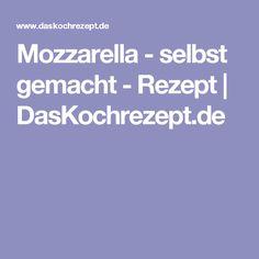 Mozzarella - selbst gemacht - Rezept   DasKochrezept.de